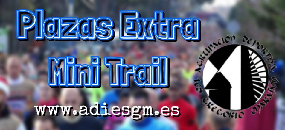 Ampliación plazas Mini Trail